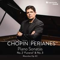 Frederic Chopin: Piano Sonatas No. 2 'Funeral' & 3