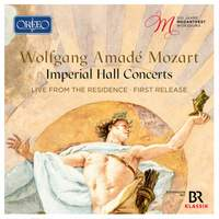 Wolfgang Amadé Mozart: Imperial Hall Concerts, 100th Anniversary Mozartfest Würzburg
