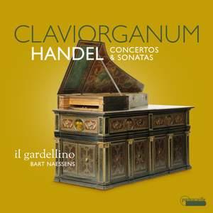 Handel: Claviorganum (Concertos & Sonatas)