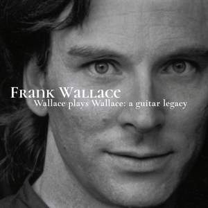 Wallace Plays Wallace: A Guitar Legacy