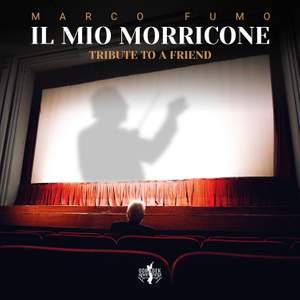 Il Mio Morricone (tribute To A Friend)