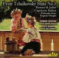 Tchaikovsky: Orchestral Suite No. 3, Romeo & Juliet, Capriccio Italien & Polonaise