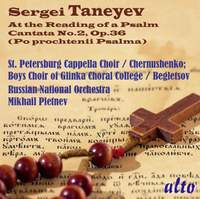 Taneyev: At the Reading of a Psalm (Cantata No.2, Op.36)