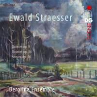 Ewald Straesser: Quintets For Wind; Sontata Op. 58