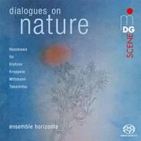Dialogues On Nature: Hosokawa / Ito / Kishino
