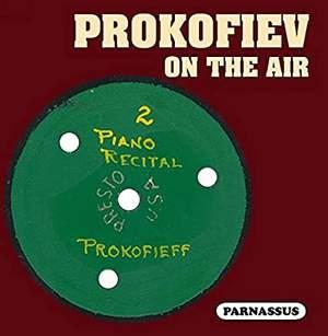 Prokofiev On the Air (& his Amanuensis)