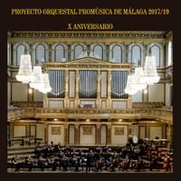 Proyecto Orquestal Promúsica de Málaga X Aniversario 2017/19