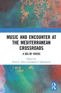 Music and Encounter at the Mediterranean Crossroads: A Sea of Voices