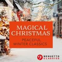 Magical Christmas. Peaceful Winter Classics