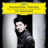 The Visionaries of Piano Music - William Byrd & John Bull