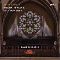 Organ Music by Frank Ferko & Leo Sowerby