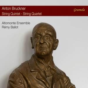 Bruckner: String Quintet & String Quartet