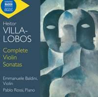 Heitor Villa-Lobos: Complete Violin Sonatas