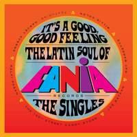 It's a Good, Good Feeling: The Latin Soul of Fania Records