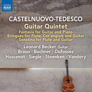 Mario Castelnuovo-Tedesco: Guitar Quintet & Fantasia for Guitar and Piano