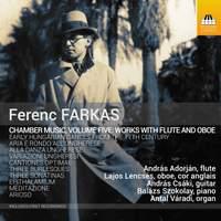 Ferenc Farkas: Chamber Music, Vol.5