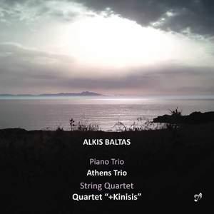 Alkis Baltas: Piano Trio & String Quartet