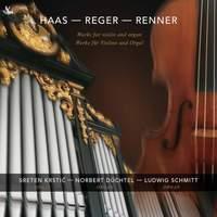 Haas, Renner & Reger: Works for Violin & Organ