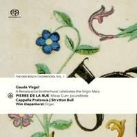 Gaude Virgo! A Renaissance Brotherhood Celebrates the Virgin Mary: the den Bosch Choirbooks, Vol. 1