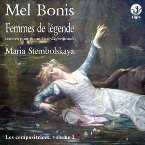 Bonis : Femmes de légende, œuvres pour piano (Les compositrices, Vol. 2)