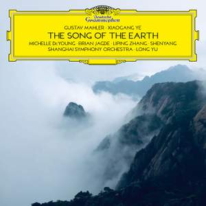 Mahler: & Xiaogang Ye:The Song of the Earth