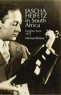 Jascha Heifetz in South Africa: Insights from 1932