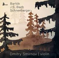 Bartok, Bach, Schneeberger: Works For Solo Violin