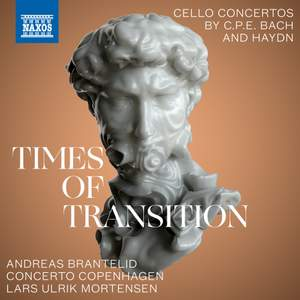 Times of Transition: Cello Concertos by C.P.E. Bach & Haydn