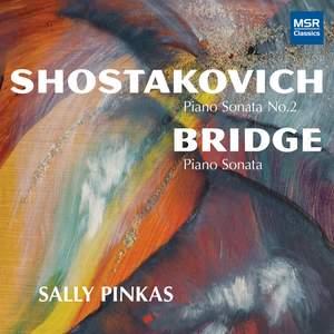 Dmitri Shostakovich: Piano Sonata No. 2 in B Minor; Frank Bridge: Piano Sonata
