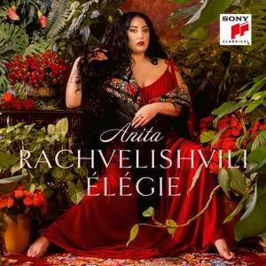 Anita Rachvelishvili - Élégie