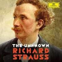 The Unknown Richard Strauss