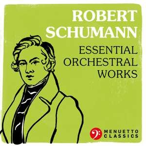 Robert Schumann: Essential Orchestral Works Product Image