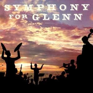 Symphony for Glenn: A Tribute to Glenn Miller