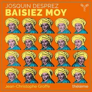 Josquin Desprez: Baisiez Moy Product Image