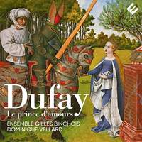 Dufay: Le Prince d'Amours