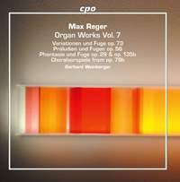 Reger: Organ Works Vol. 7