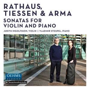 Rathaus, Tiessen & Arma: Sonatas For Violin and Piano