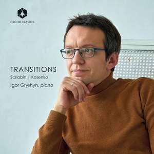 Transitions: Scriabin, Kosenko