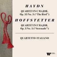 Haydn: String Quartet, Op. 33 No. 3 'The Bird' - Hoffstetter: String Quartet, Op. 3 No. 5 'Serenade'
