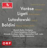 Varèse, Lutosławski, Ligeti & Baldini: Orchestral Works (Live)