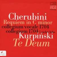 Cherubini: Requiem / Kurpinski: Te Deum