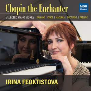 Chopin the Enchanter - Selected Piano Works: Ballade, Etude, Mazurka, Nocturne and Prelude Product Image