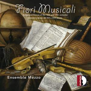 Fiori Musicali: Songs and Dances of the 16th and 17th centuries