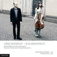 Grechaninov & Rachmaninoff: Russian Works for Cello & Piano