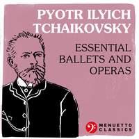 Pyotr Ilyich Tchaikovsky: Essential Ballets and Operas