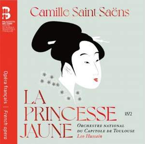 Saint-Saëns: La princesse jaune