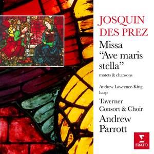 Josquin Des Prez: Missa 'Ave maris stella', motets & chansons