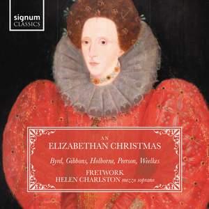An Elizabethan Christmas: Byrd, Holborne, Gibbons, Peerson, Weelkes