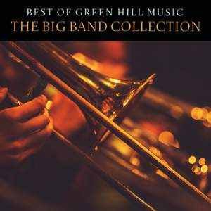 Best Of Green Hill Music: The Big Band Collection
