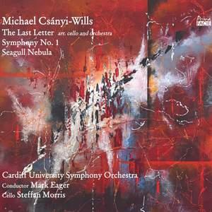 Csanyi-Wills: The Last Letter, Symphony No. 1 & Seagull Nebula